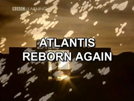 Atlantis Reborn Again