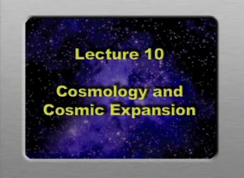 10. Cosmology and Cosmic Expansion