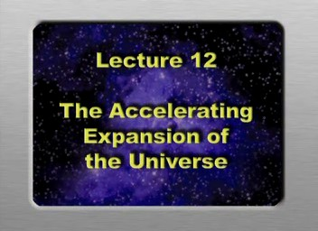 12. The Accelerating Expansion of the Universe