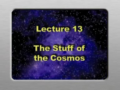 13. The Stuff of the Cosmos