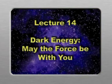 14. Dark Energy - May the Force Be With You