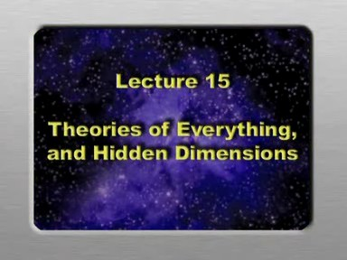 15. Theories of Everything and Hidden Dimensions