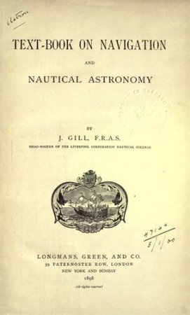 Text-Book on Navigation and Nautical Astronomy