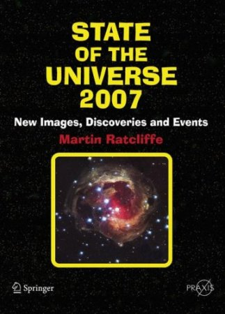 State of the Universe 2007: New Images, Discoveries, and Events