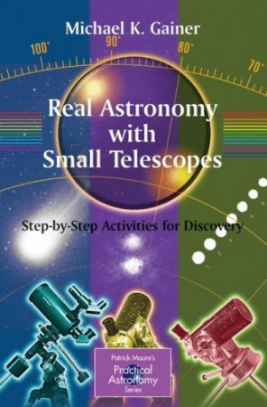 Real Astronomy with Small Telescopes: Step-by-Step Activities for Discovery