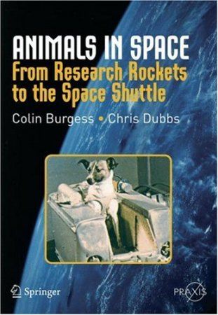 Animals in Space: From Research Rockets to the Space Shuttle