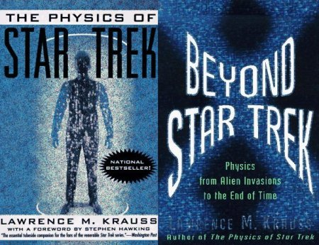 The Physics of Star Trek & Beyond Star Trek: Physics from Alien Invasions to the End of Time
