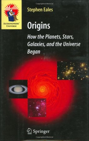 Origins: How the Planets, Stars, Galaxies, and the Universe Began