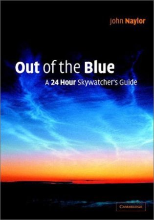 Out Of The Blue A 24-Hour Skywatcher Guide