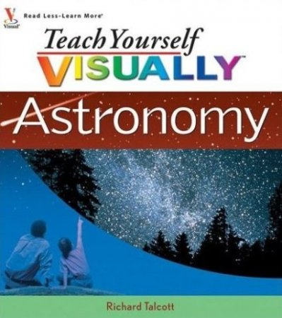 Teach Yourself VISUALLY Astronomy