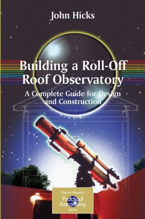Building a Roll-Off Roof Observatory: A Complete Guide for Design and Construction