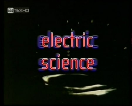 Жизнь в космосе / Electric Science: Living In Space