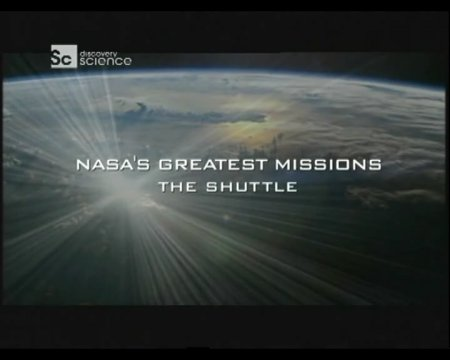 Эпохальные полеты NASA: челнок / NASA's Greatest Missions: the Shuttle