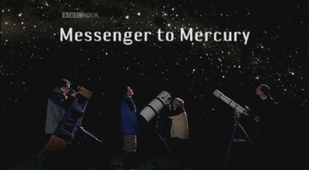 Ночное небо: Messenger к Меркурию / The Sky at Night: Messenger to Mercury